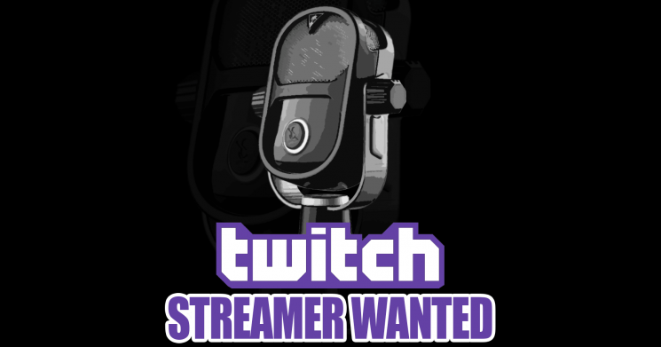 We're Looking for Twitch Streamers